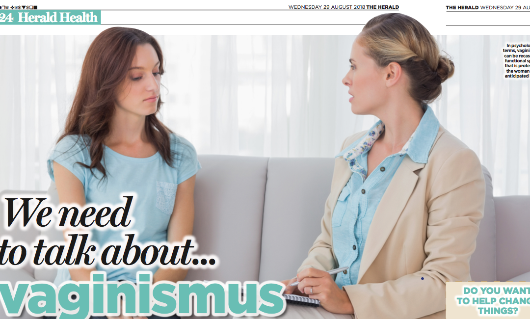 We Need to Talk About Vaginismus: Article by Dee O'Keefe for the Herald 29.08.18